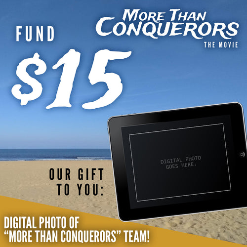 Fund $15 of More Than Conquerors - The Movie