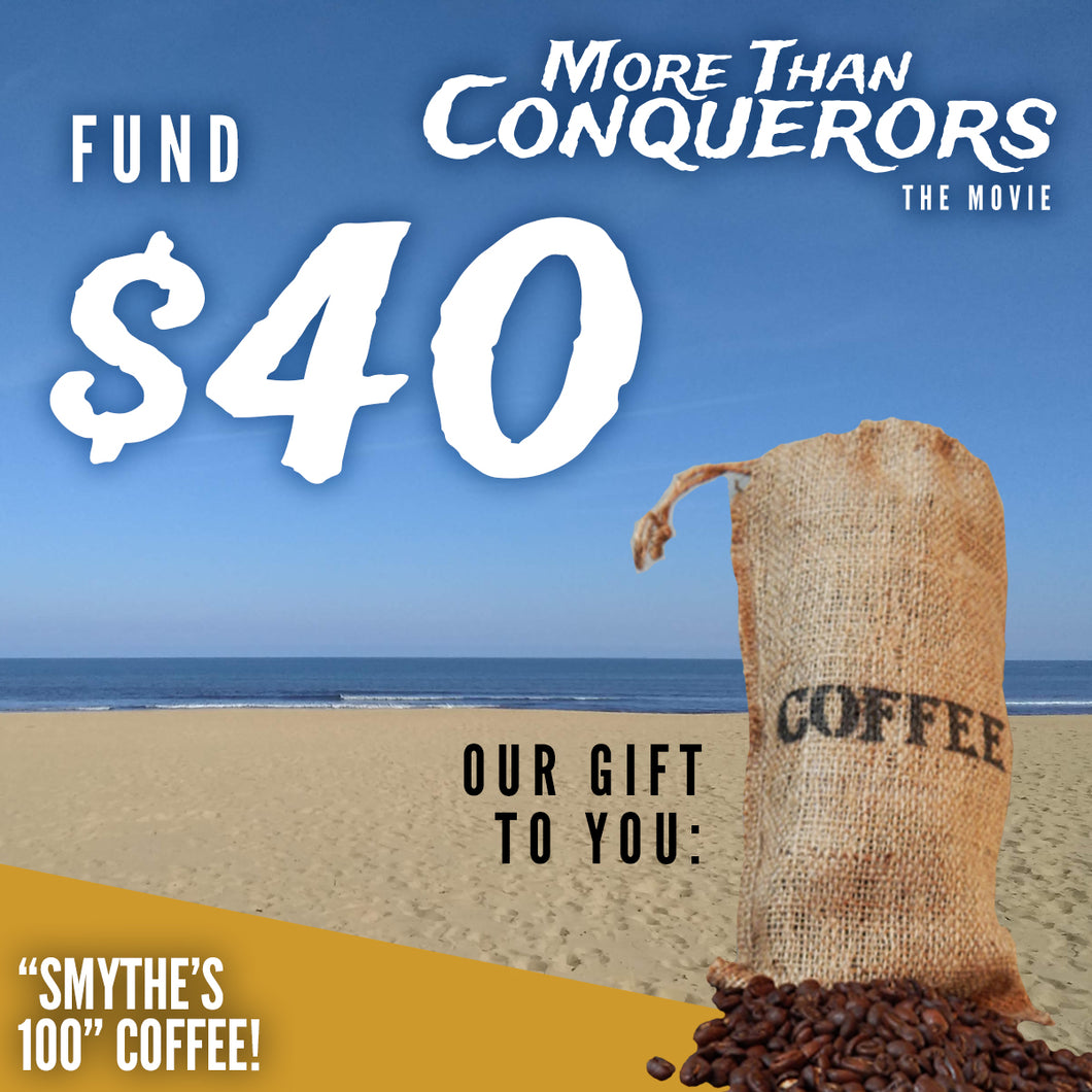 Fund $40 of More Than Conquerors - The Movie