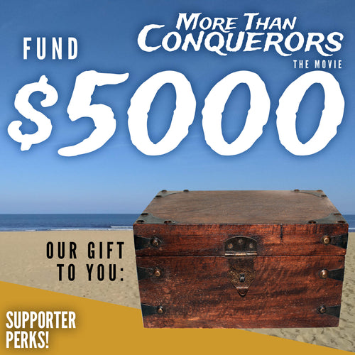 Fund $5000 of More Than Conquerors - The Movie