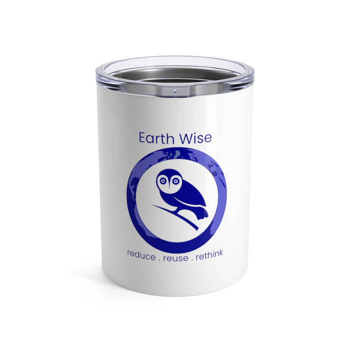 Add your Logo - Act Earth Wise Tumbler 10oz