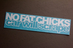NO Fat Chicks Car Will Scrape