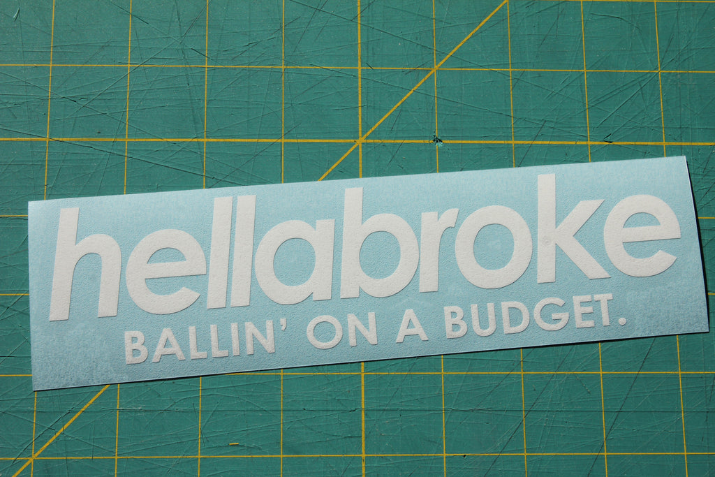 Hellabroke - Ballin' on a Budget   Flat Out Graphics