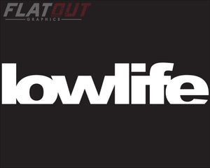 Low Life - Windshield Decal