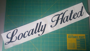 Locally Hated - Windshield Decal