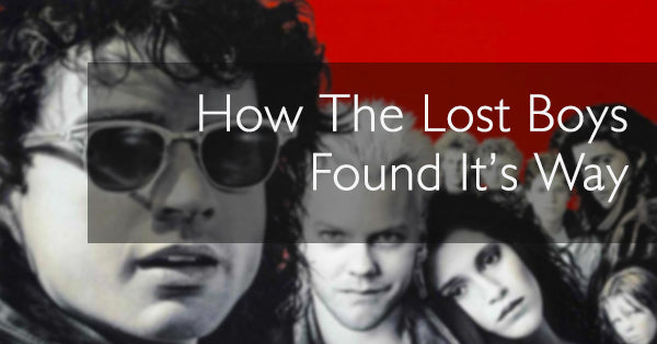 How The Lost Boys Found It's Way
