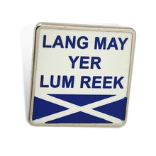Load image into Gallery viewer, 'LANG MAY YER LUM REEK' Badge