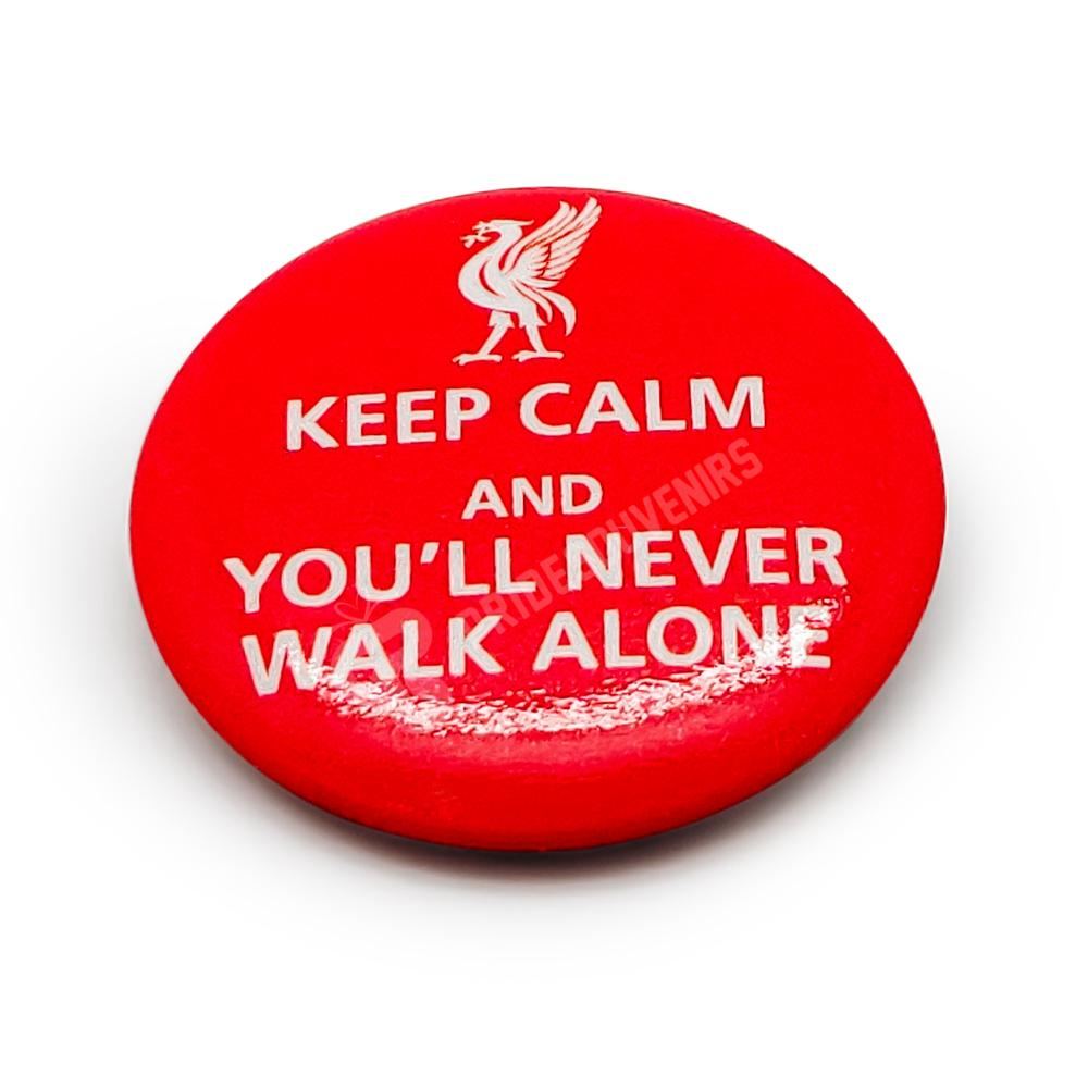 Liverpool Button Badge - Keep Calm & You will Never Walk Alone