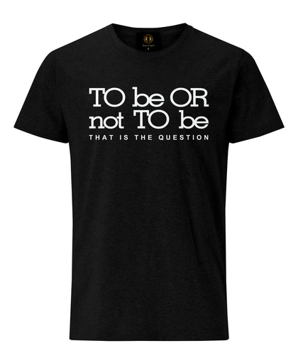 T Shirt To Be Or Not To Be - Britishsouvenirs