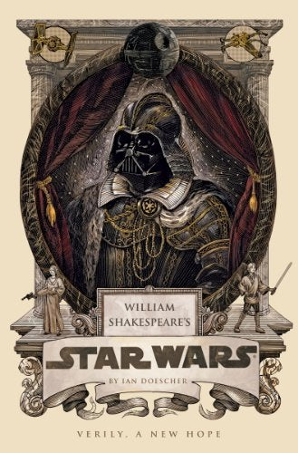 William Shakespeare's Star Wars: Verily A New Hope Hardcover Book