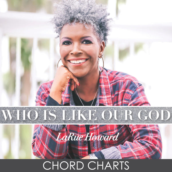 Who Is Like Our God - Chord Charts