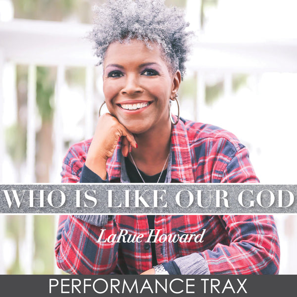 Who Is Like Our God - Performance Trax