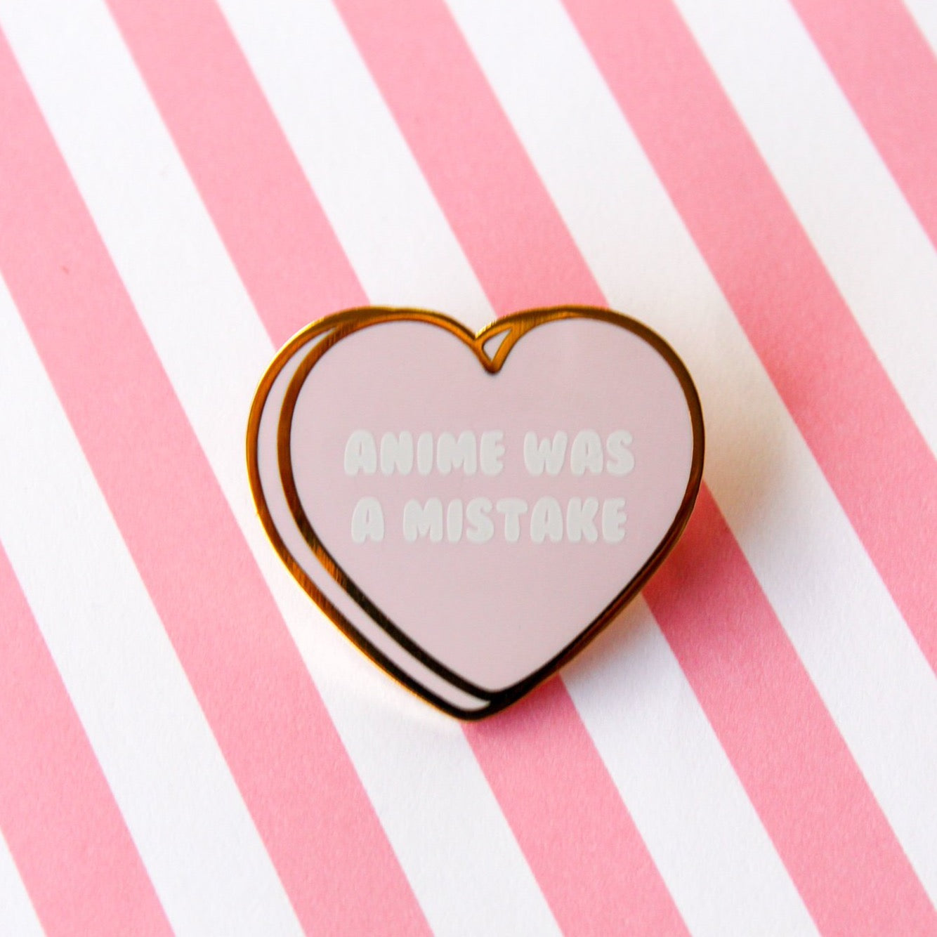 Anime was a mistake candy heart enamel  Pin