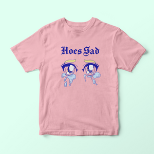 Hoes Sad T shirt
