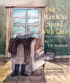 The Man Who Spoke With Cats written by T.E. Watson