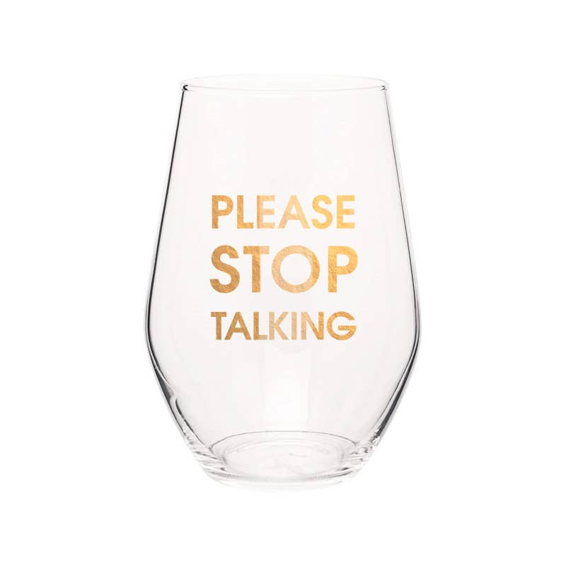 Please Stop Talking Wine Glass