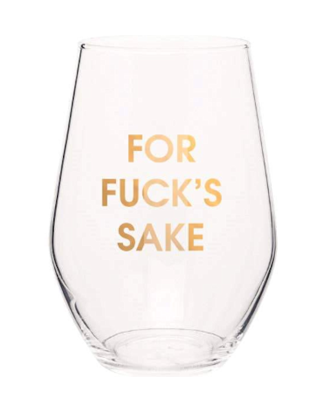 For Fuck's Sake Wine Glass