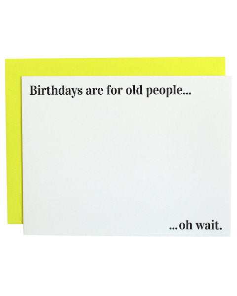 Birthdays Are For Old People