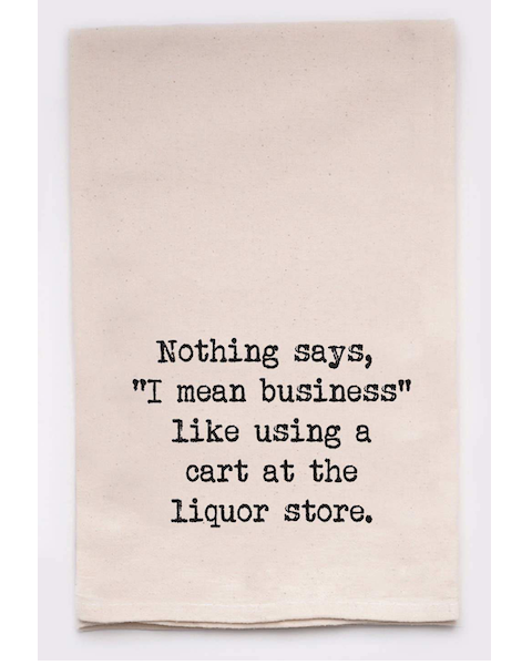 Nothing means business - Liquor Store Cart Kitchen Towels