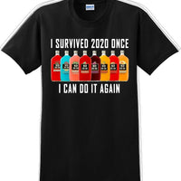 I Survived 2020 once I can do it again - Funny T-Shirt