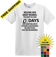 0 Days - Wildly Offensive & Inappropriate - Social Media shirt - T-shirt TSM15