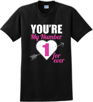 You're my number 1 for-ever - Valentine's Day Shirts - V-Day shirts