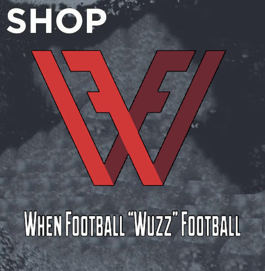 "When Football ""Wuzz"" Football T Shirt Series 1"