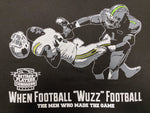"When Football ""Wuzz"" Football T-Shirt"