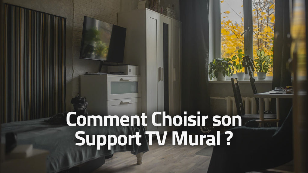 Comment Choisir son Support TV Mural ?