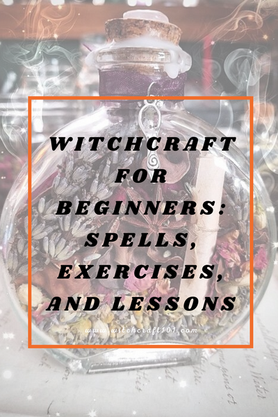 Witchcraft for Beginners: Spells, Exercises, and Lessons