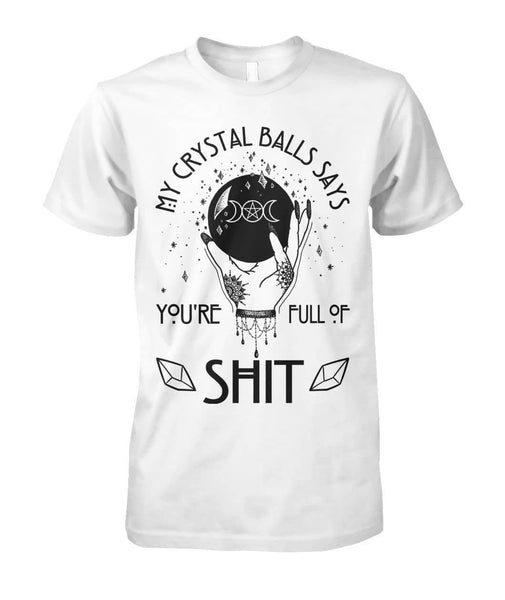 My Crystal Balls Says Shirt - Witch Apparel