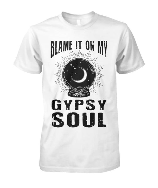 Blame It On My Gypsy Soul Shirt - Witch Apparel