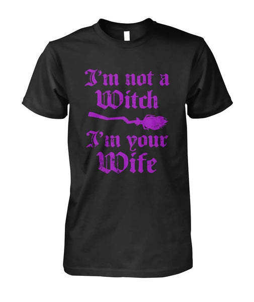 Your Wife Not A Witch Shirt - Witch Apparel