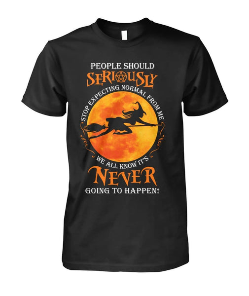 Seriously Stop Expect Witch Shirt - Witch Apparel