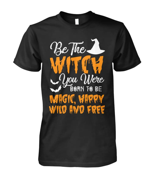 Be The Witch You Were Born Shirt - Witch Apparel