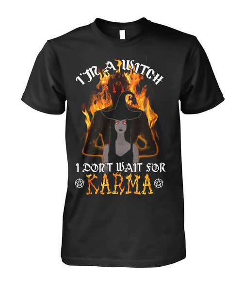 I Don't Wait For Karma Shirt - Witch Apparel