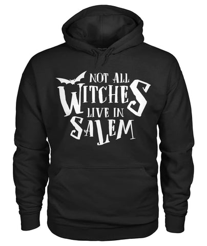 Not All Witches Live In Salem Hoodie - Witch Apparel