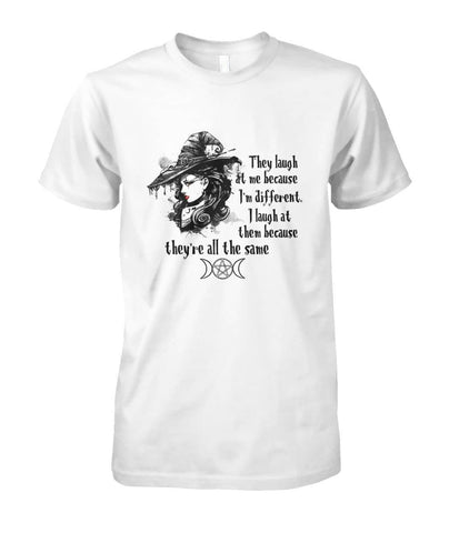 They Laugh At Me Shirt - Witch Apparel