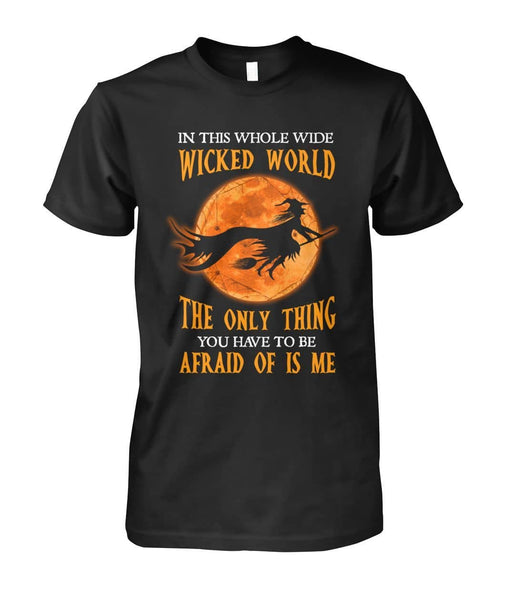 Wicked World Afraid Of Me Shirt - Witch Apparel