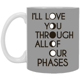Love you through phases Mug - Witch Apparel
