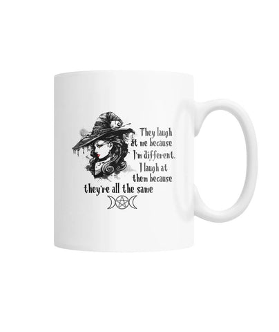 They Laugh At Me Mug White Coffee Mug - Witch Apparel