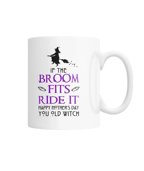 Broom Fits Ride  It Old Witch White Coffee Mug - Witch Apparel