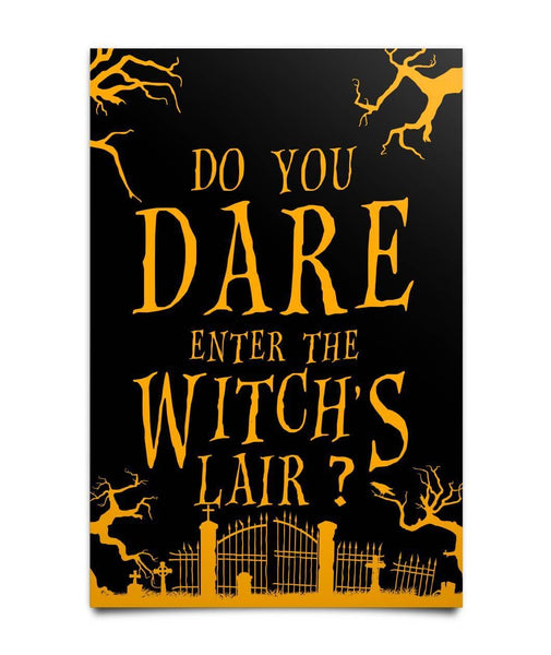 Do You Dare Enter The Witches Lair? Poster - Witch Apparel