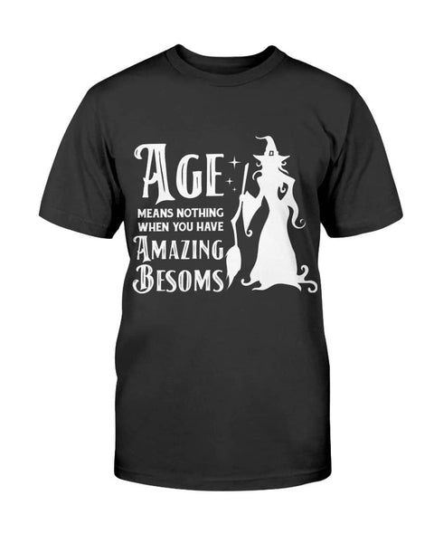 When You Have Amazing Besoms - Witch Apparel