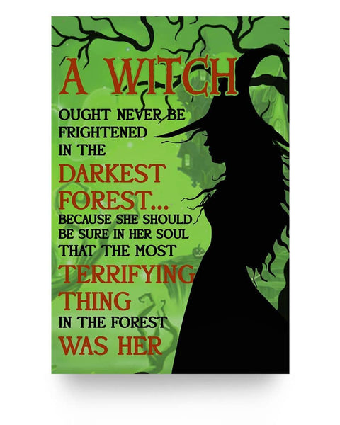 A Witch Ought Never Be Frightened - Witch Apparel
