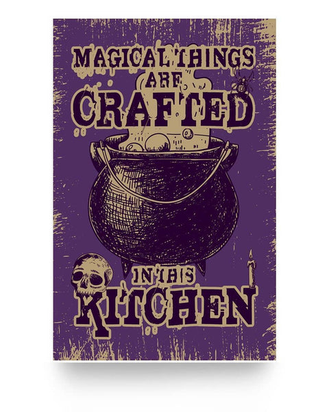 Magical Things Are Crafted In This Kitchen - Witch Apparel