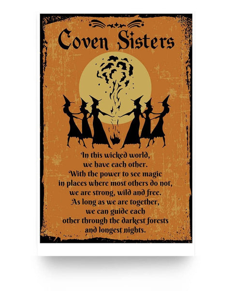 Coven Sisters We Have Each Other - Witch Apparel