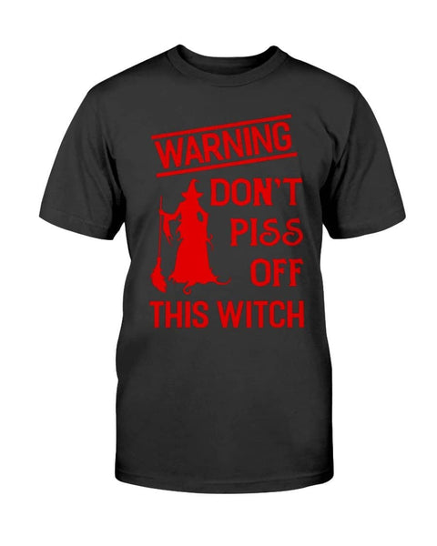 Don't piss off this witch - Witch Apparel