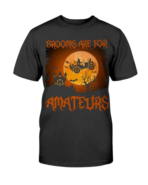 Brooms For Amateurs Are - Witch Apparel