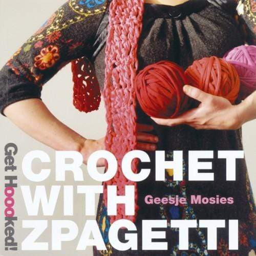 Hoooked Patterns Hoooked Crochet with Zpagetti 9789081764315