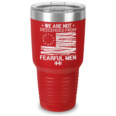 We Are Not Descended From Fearful Men Laser Etched Tumbler